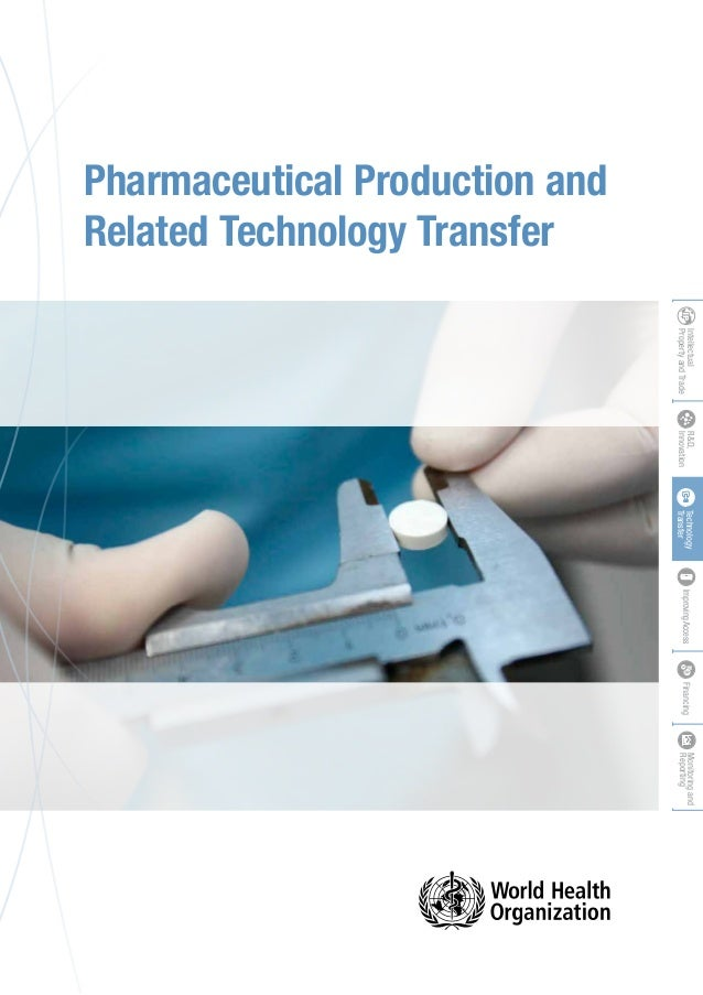 Pharmaceutical Production and Related Technology Transfer Intellectual PropertyandTradeFinancingTechnology Transfer Improv...
