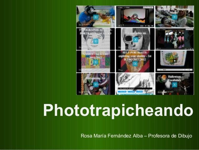 Phototrapicheando    Rosa María Fernández Alba – Profesora de Dibujo