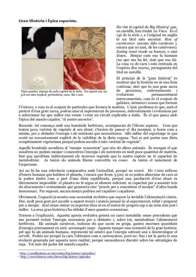 Gran Història i Èpica especista. He vist el capítol de Big History1 que, en castellà, han titulat La Vaca. És el 14é de la...