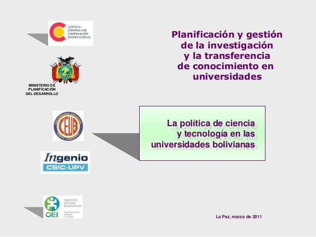 La política de ciencia y tecnología en las universidades bolivianas MINISTERIO DE PLANIFICACIÓN DEL DESARROLLO Planificaci...