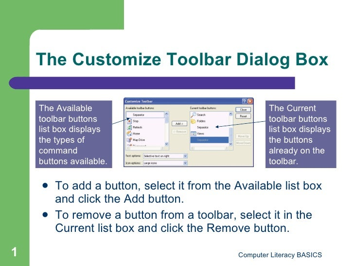 The Customize Toolbar Dialog Box <ul><li>To add a button, select it from the Available list box and click the Add button. ...