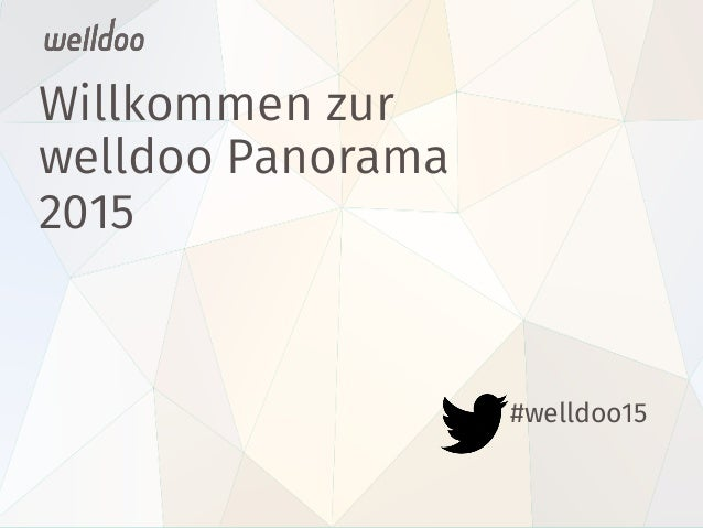 Willkommen zur welldoo Panorama 2015  #welldoo15