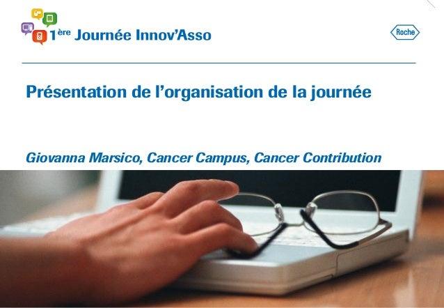 Présentation de l'organisation de la journée Giovanna Marsico, Cancer Campus, Cancer Contribution