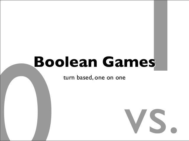 1vs. Boolean Games turn based, one on one