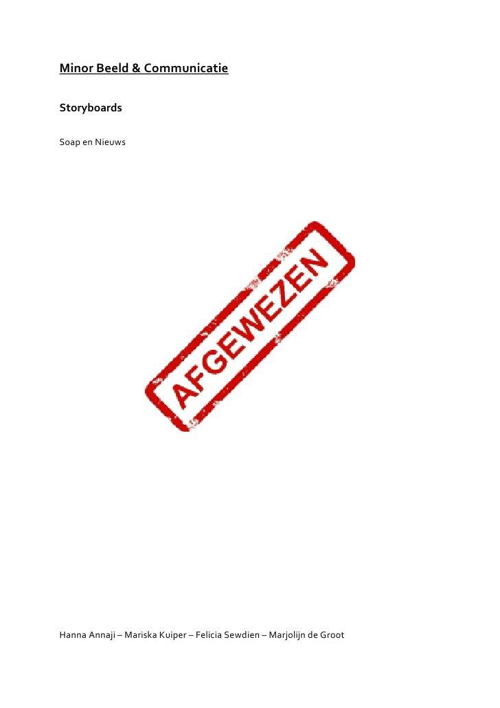 Minor Beeld & CommunicatieStoryboardsSoap en NieuwsHanna Annaji – Mariska Kuiper – Felicia Sewdien – Marjolijn de Groot