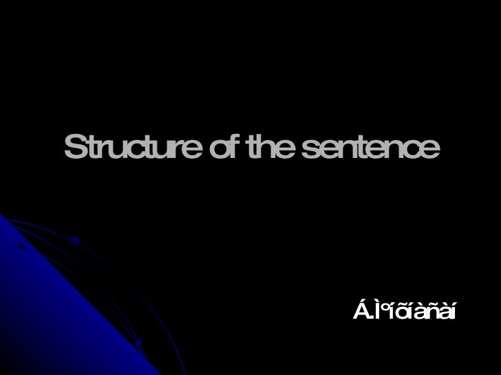 Structure of the sentence Á.̺íõíàñàí