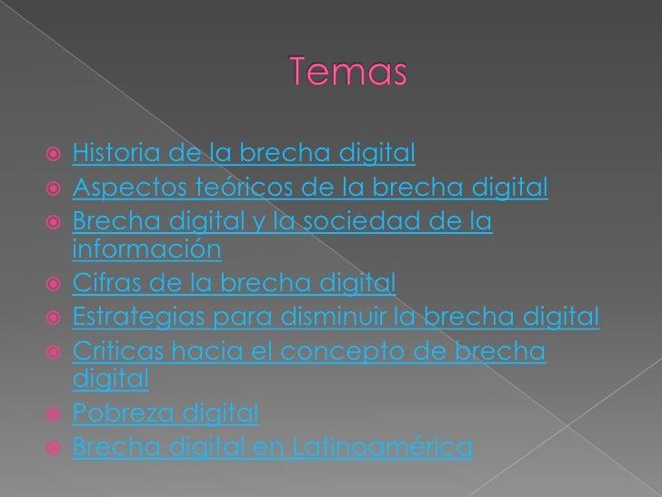    Historia de la brecha digital   Aspectos teóricos de la brecha digital   Brecha digital y la sociedad de la    infor...