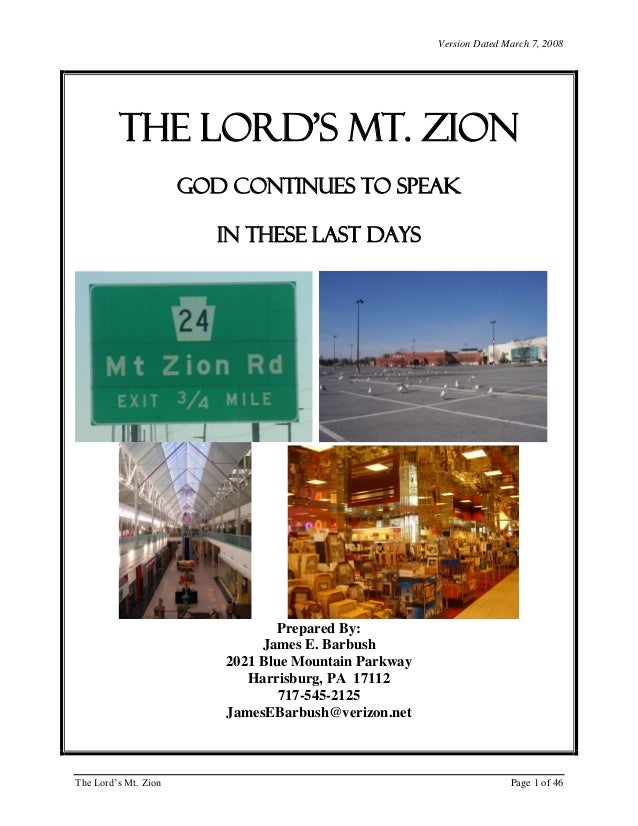 Version Dated March 7, 2008  The Lord's Mt. Zion GOD CONTINUES TO SPEAK IN THESE LAST DAYS  Prepared By: James E. Barbush ...