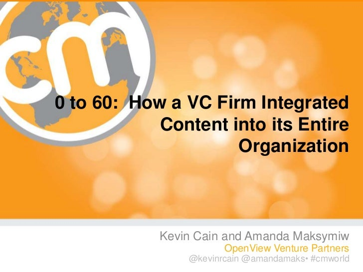 0 to 60: How a VC Firm Integrated            Content into its Entire                     Organization            Kevin Cai...