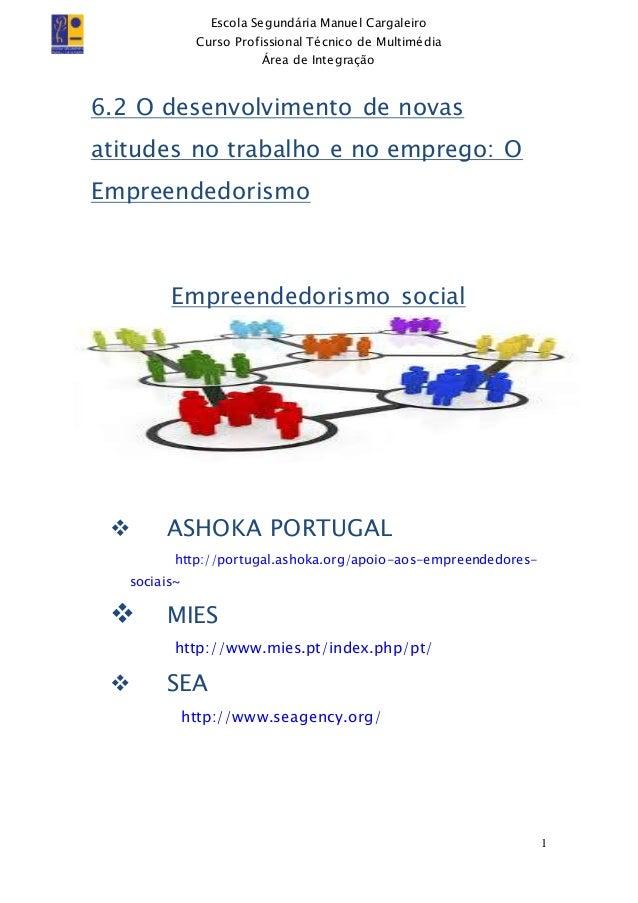 Escola Segundária Manuel Cargaleiro Curso Profissional Técnico de Multimédia Área de Integração 1 6.2 O desenvolvimento de...