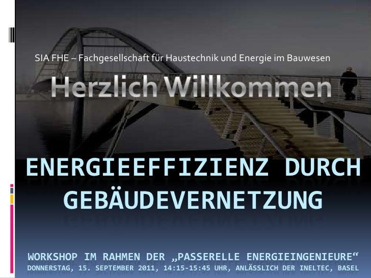 SIA FHE – Fachgesellschaft für Haustechnik und Energie im Bauwesen<br />Herzlich Willkommen<br />Energieeffizienz durch Ge...