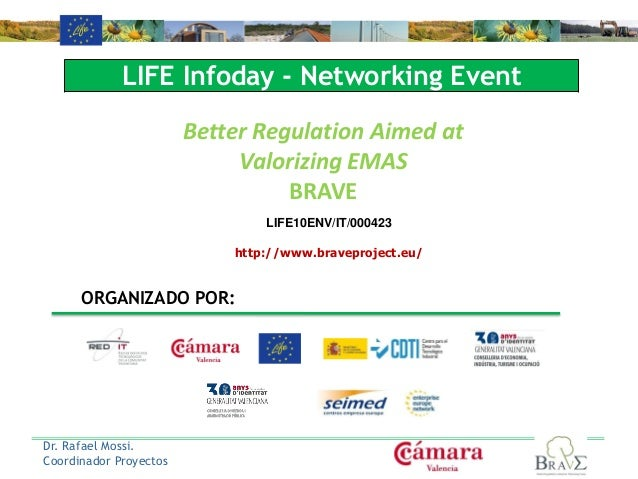 LIFE10ENV/IT/000423 http://www.braveproject.eu/ Dr. Rafael Mossi. Coordinador Proyectos Better Regulation Aimed at Valoriz...