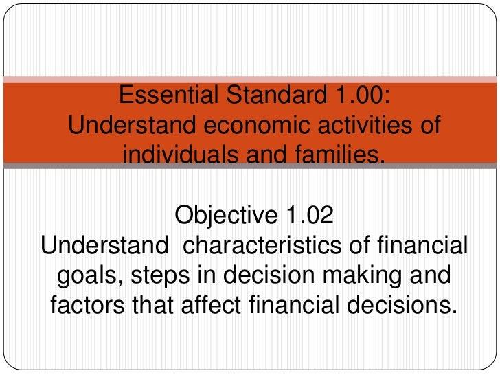 Essential Standard 1.00:  Understand economic activities of      individuals and families.             Objective 1.02Under...