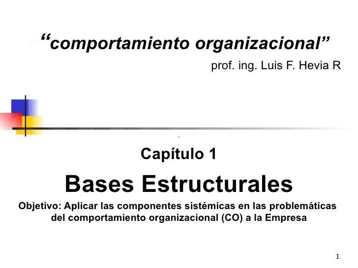 """""""comportamiento                 organizacional""                                       prof. ing. Luis F. Hevia R        ..."