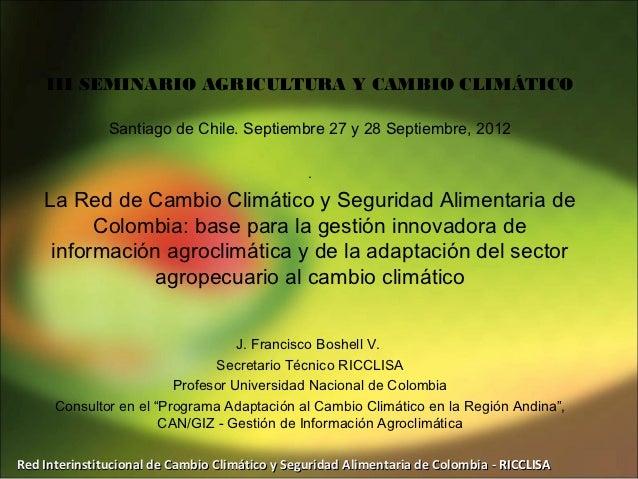 III SEMINARIO AGRICULTURA Y CAMBIO CLIMÁTICO               Santiago de Chile. Septiembre 27 y 28 Septiembre, 2012         ...