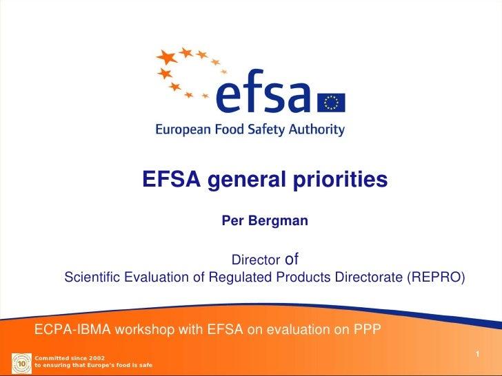 EFSA general priorities                                         Per Bergman                                     Director o...
