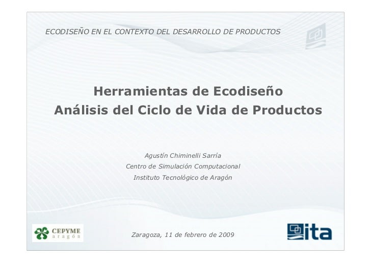 ECODISEÑO EN EL CONTEXTO DEL DESARROLLO DE PRODUCTOS               Herramientas de Ecodiseño  Análisis del Ciclo de Vida d...