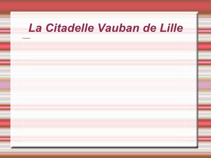 La Citadelle Vauban de Lille