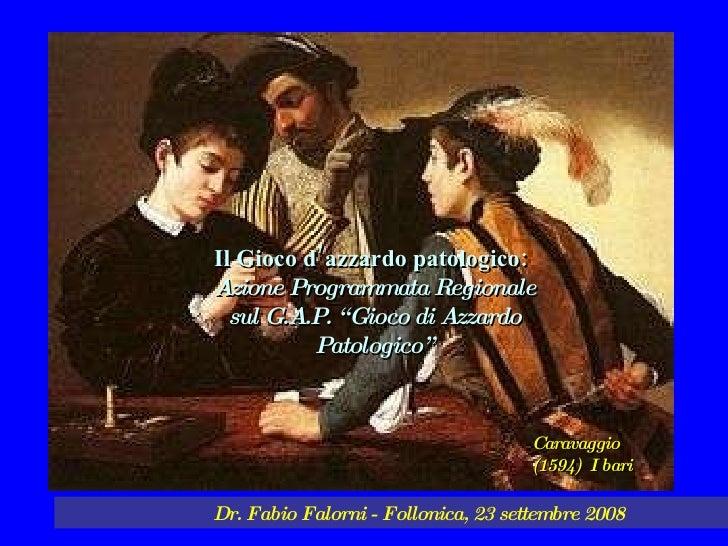 Fabio Falorni. Il Gioco d'azzardo patologico