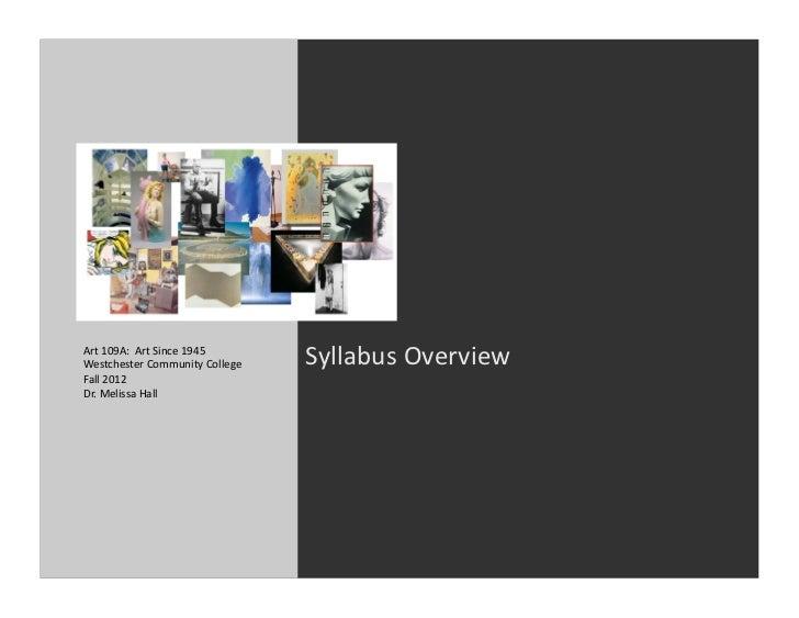 Art 109A:  Art Since 1945 Westchester Community College         Syllabus Overview Fall 2012 Dr....