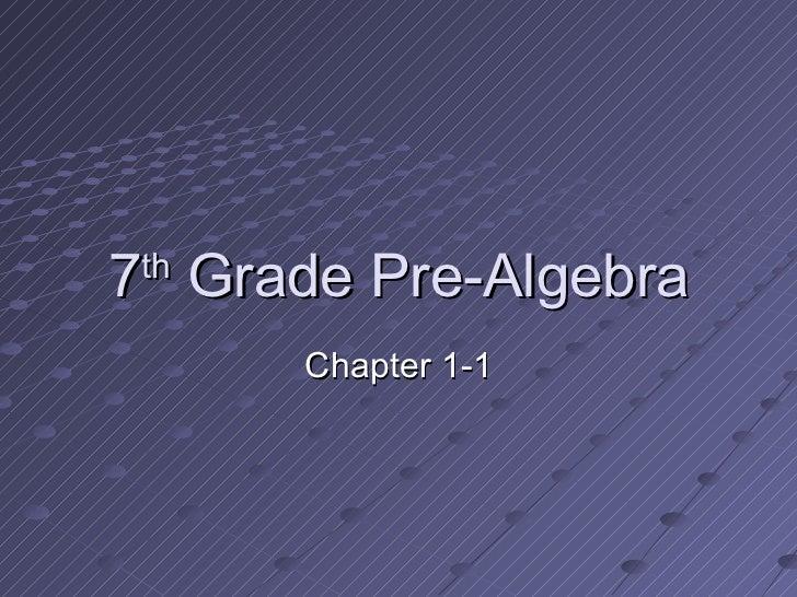 7 th  Grade Pre-Algebra Chapter 1-1