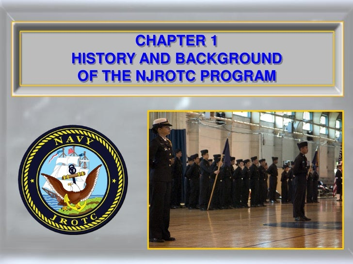 CHAPTER 1 HISTORY AND BACKGROUND  OF THE NJROTC PROGRAM