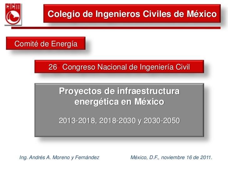 Proyectos de infraestructura Energética en México, 26 Congreso Nacional de Ingeniería Civil