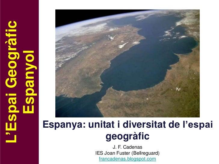 La diversitat de l'espai geogràfic espanyol