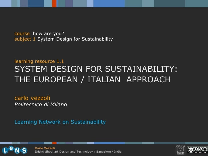 carlo vezzoli Politecnico di Milano Learning Network on Sustainability course   how are you? subject  1  System Design for...