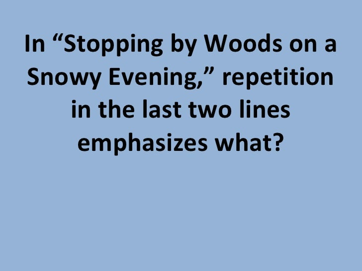 "compare and contrast the road not taken and stopping by woods on a snowy evening The road not taken"" and ""stopping by woods on a snowy evening paper instructions: important note: in individual work, express your own ideas and do not."