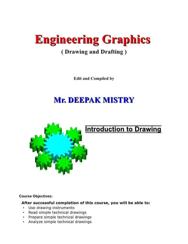 Engineering Graphics                       ( Drawing and Drafting )                              Edit and Compiled by     ...