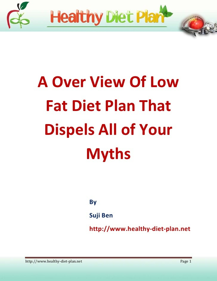 An Over View Of Low Fat Diet Plan That Dispels All of Your Myths