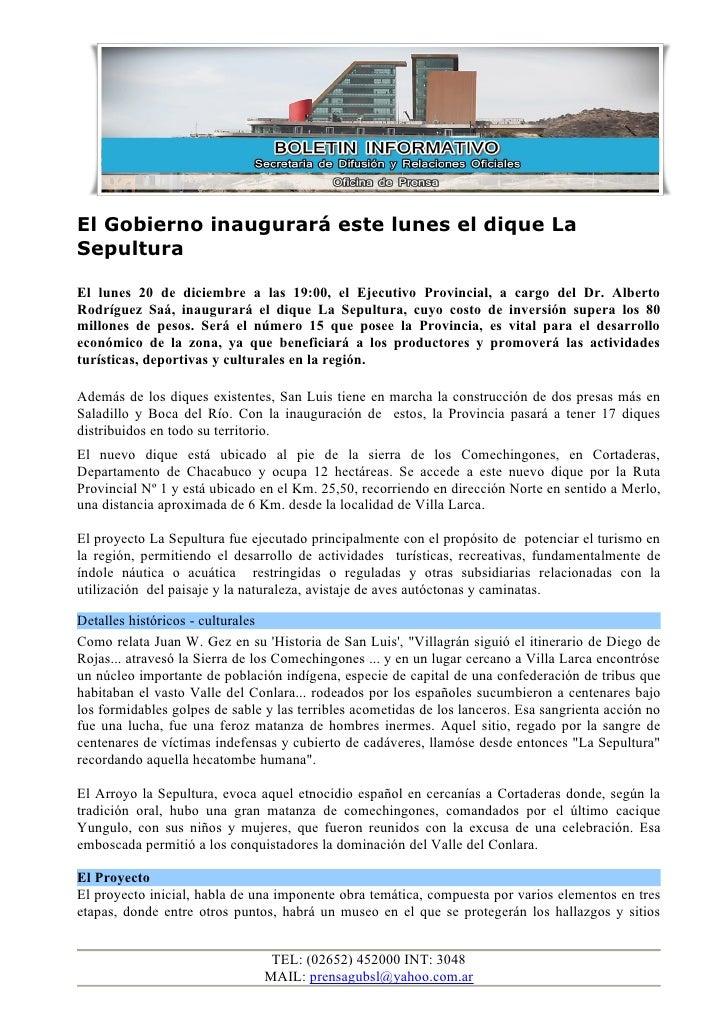 El Gobierno inaugurará este lunes el dique LaSepulturaEl lunes 20 de diciembre a las 19:00, el Ejecutivo Provincial, a car...