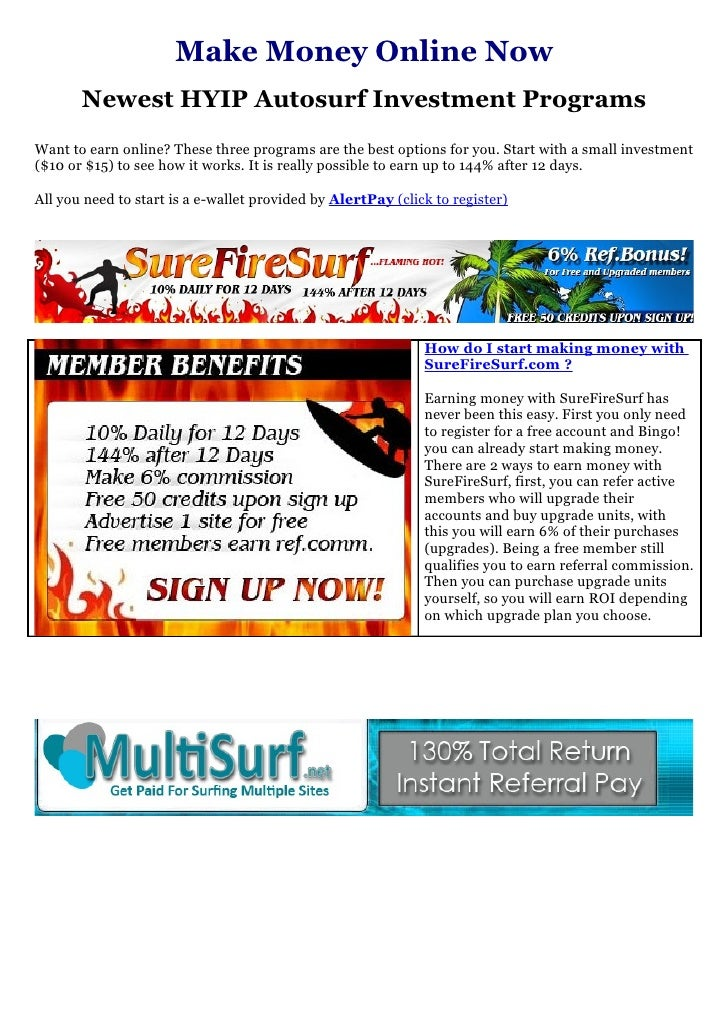 Make Money Online Now       Newest HYIP Autosurf Investment ProgramsWant to earn online? These three programs are the best...