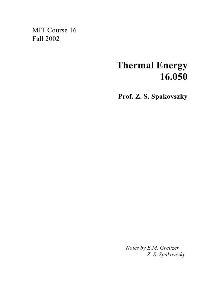 MIT Course 16Fall 2002                Thermal Energy                         16.050                Prof. Z. S. Spakovszky ...