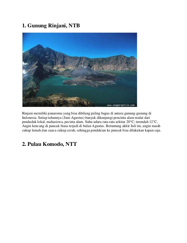 1. Gunung Rinjani, NTBRinjani memiliki panaroma yang bisa dibilang paling bagus di antara gunung-gunung di Indonesia. Seti...