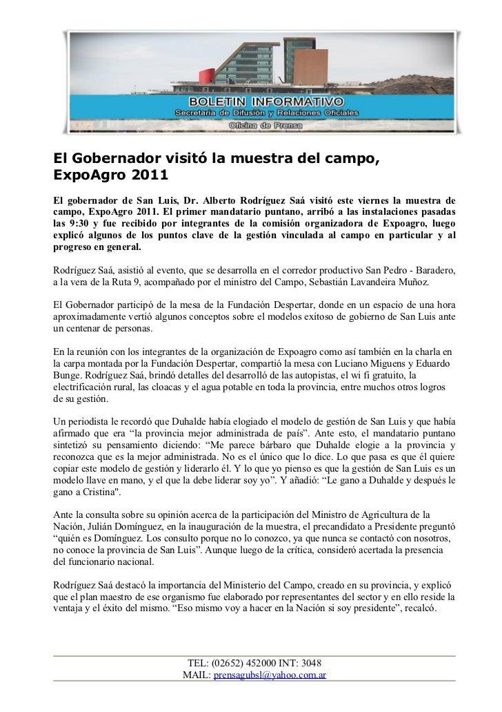 El Gobernador visitó la muestra del campo,ExpoAgro 2011El gobernador de San Luis, Dr. Alberto Rodríguez Saá visitó este vi...