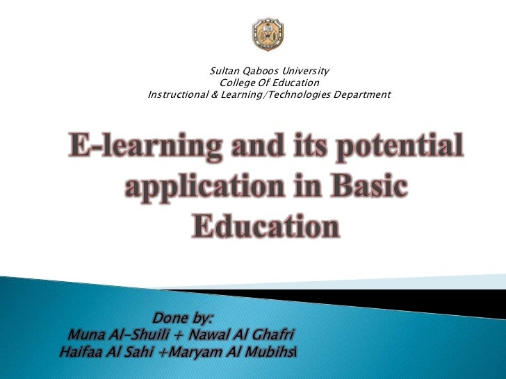 Sultan Qaboos University<br />College Of Education<br />Instructional & Learning/Technologies Department<br />E-learning a...
