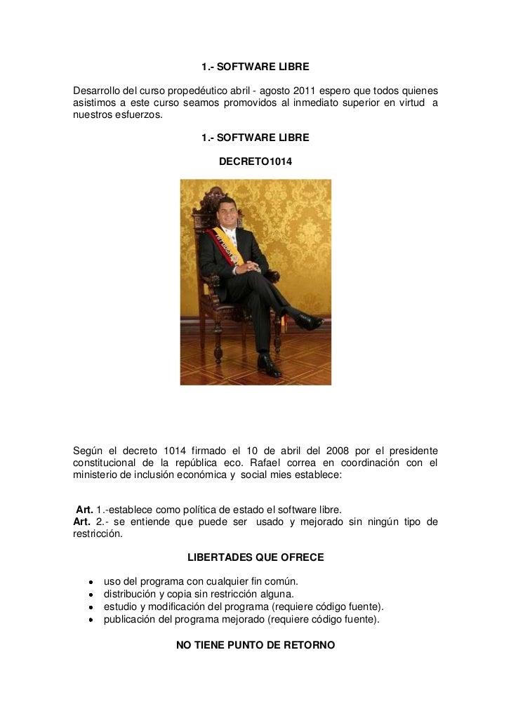 1.- SOFTWARE LIBRE<br />Desarrollo del curso propedéutico abril - agosto 2011 espero que todos quienes asistimos a este cu...