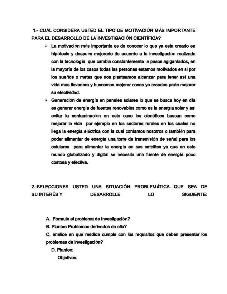 1.- CUÁL CONSIDERA USTED EL TIPO DE MOTIVACIÓN MÁS IMPORTANTE PARA EL DESARROLLO DE LAINVESTIGACIÓNCIENTÍFICA?<br />La ...