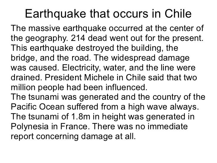 Earthquake that occurs in ChileThe massive earthquake occurred at the center ofthe geography. 214 dead went out for the pr...