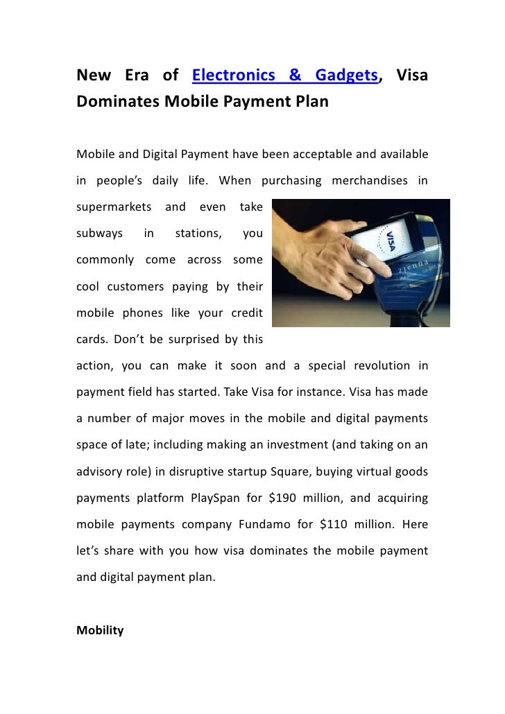 New Era of Electronics & Gadgets, Visa Dominates Mobile Payment Plan<br />29337002076450Mobile and Digital Payment have be...