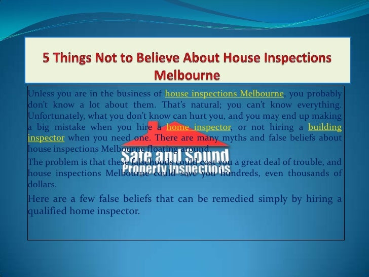 5 Things Not to Believe About House Inspections Melbourne<br />Unless you are in the business of house inspections Melbour...