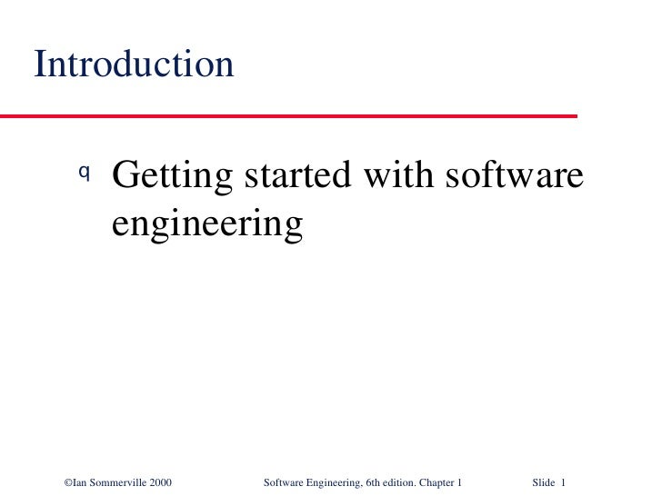 Introduction <ul><li>Getting started with software engineering </li></ul>