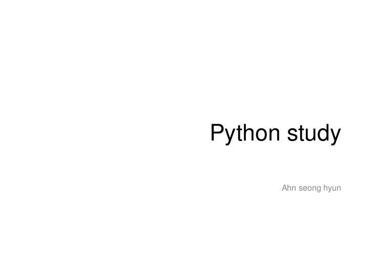 Python study      Ahn seong hyun
