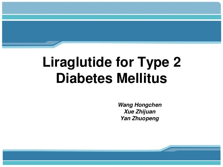 Liraglutide for Type 2  Diabetes Mellitus           Wang Hongchen             Xue Zhijuan            Yan Zhuopeng