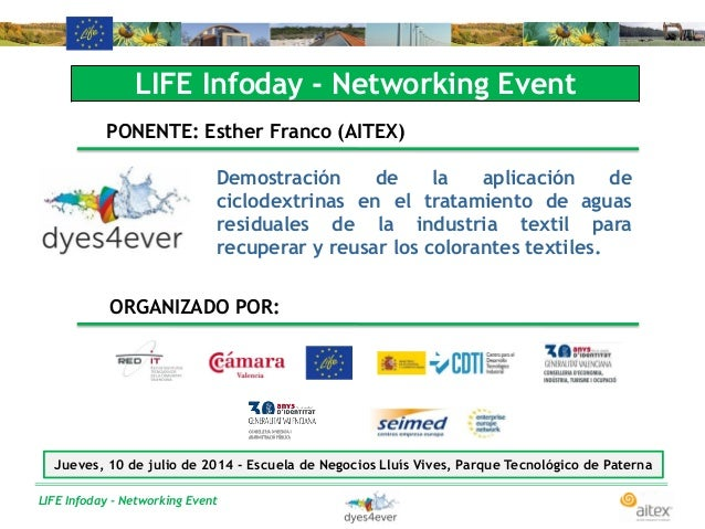 LIFE Infoday - Networking Event LIFE Infoday - Networking Event PONENTE: Esther Franco (AITEX) Demostración de la aplicaci...
