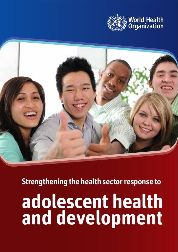 Strengtheningthe health sectorresponse to Strengthening the health sector response to adolescent health and development