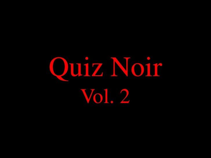 Quiz Noir Vol. 2