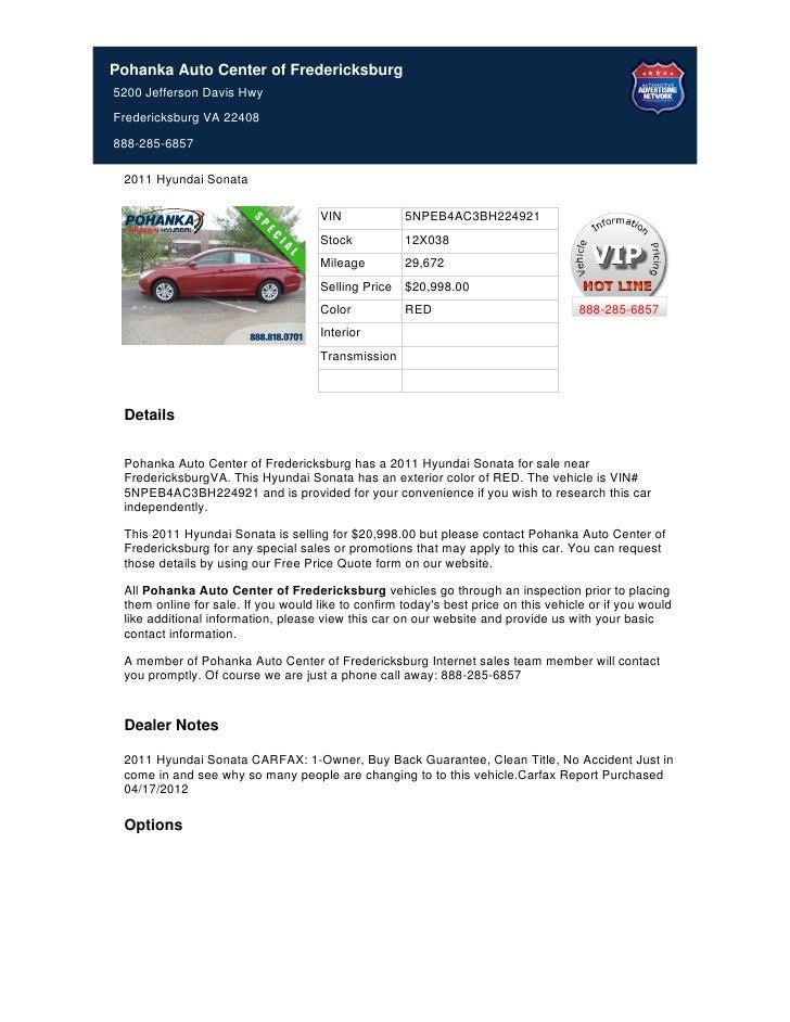 Pohanka Auto Center of Fredericksburg5200 Jefferson Davis HwyFredericksburg VA 22408888-285-6857 2011 Hyundai Sonata      ...